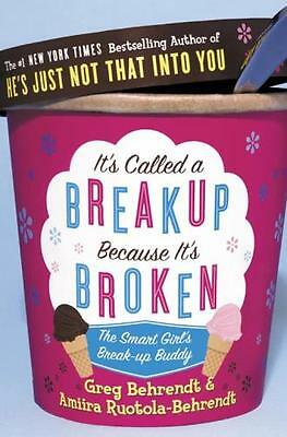 It's Called a Breakup Because It's Broken: The Smart Girl's...