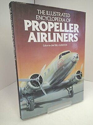The Illustrated encyclopedia of propeller airliners by Gunston, Bill (edit). The
