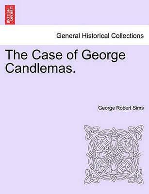 The Case of George Candlemas. by George Robert Sims (English) Paperback Book Fre