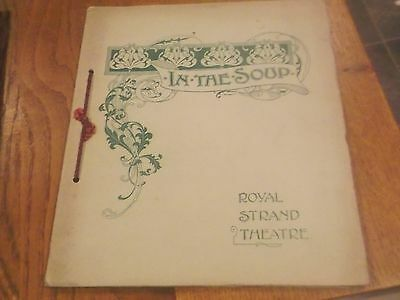 Lovely 1901 Royal Strand Theatre Programme  Of In The Soup With Great Pictures