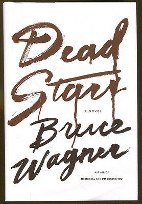 Dead Stars by Bruce Wagner-First Edition/DJ-2012