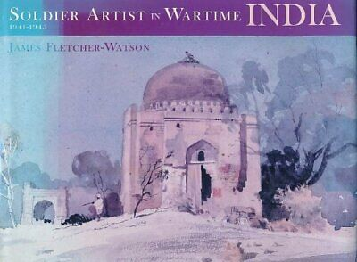 Soldier Artist in Wartime India by Fletcher-Watson, James Book The Cheap Fast