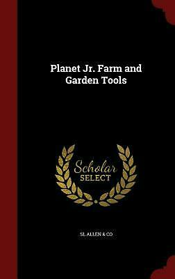 Planet Jr. Farm and Garden Tools by Sl Allen &. Co (English) Hardcover Book Free