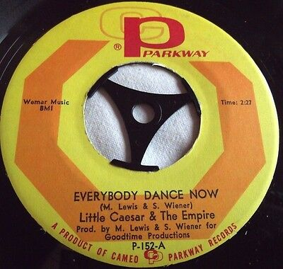 Little Caesar & The Empire ~ Everybody Dance Now ** Us Cameo Parkway 45