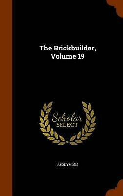 The Brickbuilder, Volume 19 by Anonymous (English) Hardcover Book Free Shipping!