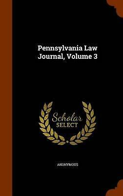 Pennsylvania Law Journal, Volume 3 by Anonymous (English) Hardcover Book Free Sh