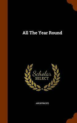 All the Year Round by Anonymous (English) Hardcover Book Free Shipping!