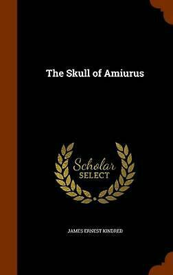 The Skull of Amiurus by James Ernest Kindred (English) Hardcover Book
