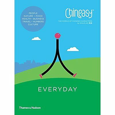 ChineasyTM Everyday: The World of Chinese Characters - Paperback NEW ShaoLan 28/