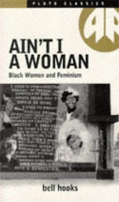 Ain't I a woman - Paperback NEW Bell Hooks 1987-01-01