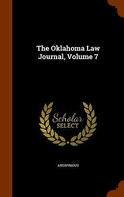The Oklahoma Law Journal, Volume 7 by Anonymous (English) Hardcover Book Free Sh