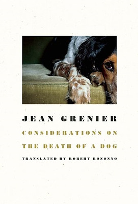 Considerations on the Death of a Dog - Paperback NEW Jean Grenier (A 2014-01-16