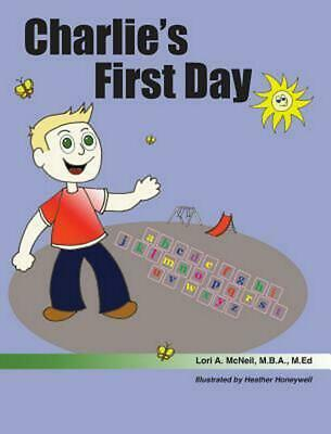 Charlie's First Day by Lori A. McNeil (English) Hardcover Book