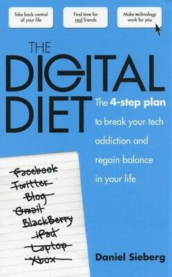 The Digital Diet: The 4-step Plan to Break Your Tech Addiction and Regain Balan.