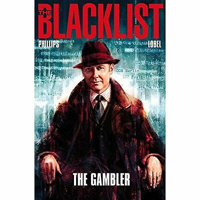 The Blacklist Vol 1: The Gambler - Paperback NEW Phillips, Nicol 05/04/2016
