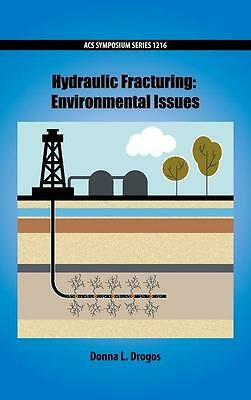 Donna L. Drogos / Hydraulic Fracturing: Environmental Issues /  9780841231221