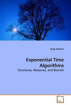Serge Gaspers / Exponential Time Algorithms /  9783639218251