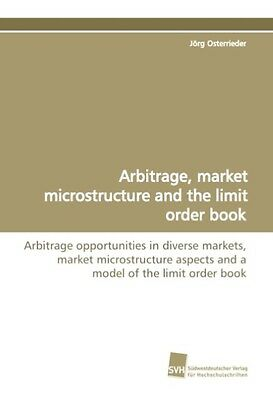 Jörg Osterrieder / Arbitrage, market microstructure and the  ... 9783838102627