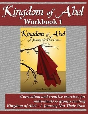Kingdom of Abel - Workbook 1: Curriculum and Creative Exercises for Groups & Ind