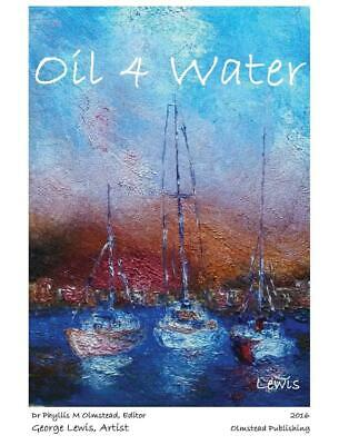 Oil 4 Water by Dr Phyllis Olmstead (English) Hardcover Book Free Shipping!