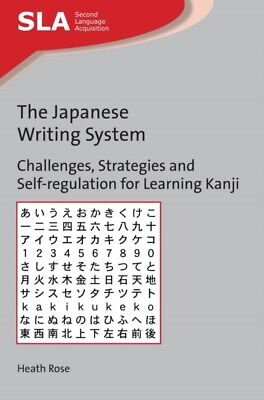 JAPANESE WRITING SYSTEM, Rose, Heath, 9781783098149