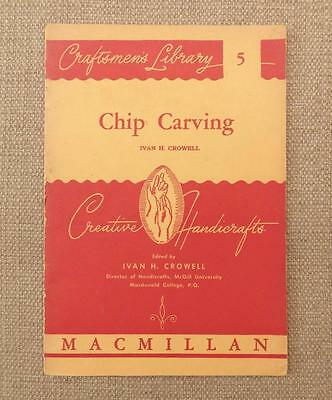 "1945 BOOKLET ""CHIP CARVING"" by Ivan H. Crowell - Creative Handicrafts_Macmillan"