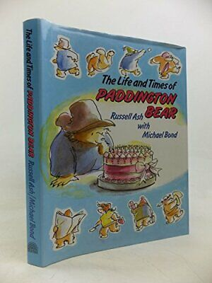 The Life and Times of Paddington Bear by Ash, Russell Hardback Book The Cheap