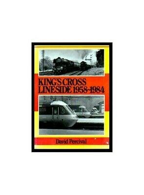 King's Cross Lineside, 1958-84 by Percival, David Hardback Book The Cheap Fast