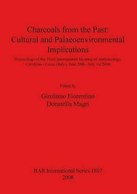 Charcoals from the Past: Cultural and Palaeoenvironmental Implications (English)