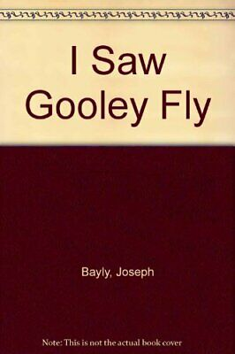 I Saw Gooley Fly by Bayly, Joseph Paperback Book The Cheap Fast Free Post