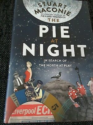 The Pie at Night: In Search of the North at Play by Stuart Maconie Hardback book