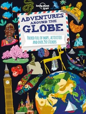 Adventures Around the Globe: Packed Full of Maps, Activities and ...