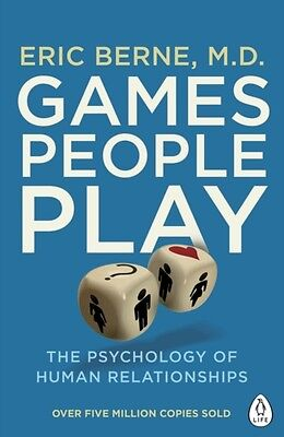 Games People Play: The Psychology of Human Relationships (Penguin Life) (Paperb.