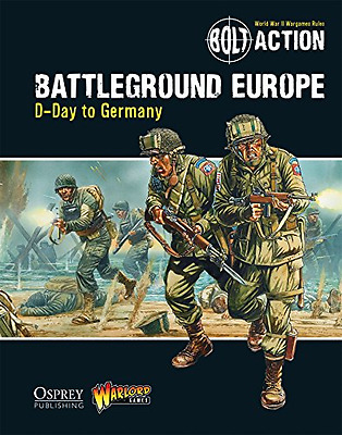 Bolt Action: Battleground Europe: D-Day to Germany - Paperback NEW Warlord Games