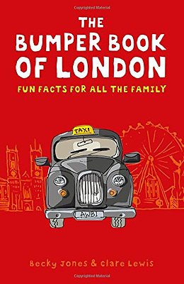 The Bumper Book of London: Everything You Need to Know  - Paperback NEW Becky Jo