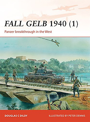 Fall Gelb 1940 (1) (Campaign) - Paperback NEW Doug Dildy(Auth 2014-04-20