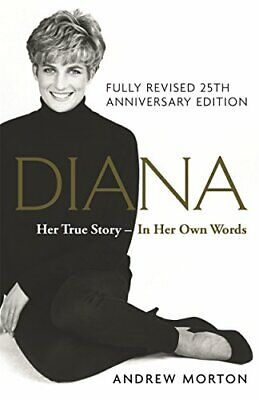 Diana: Her True Story - In Her Own Words: The Sunday Times ... by Morton, Andrew