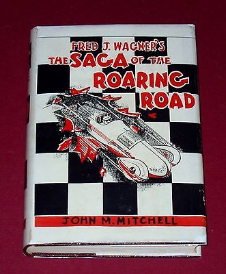 FRED J. WAGNER'S THE SAGA OF THE ROARING ROAD by Mitchell - 1938 hb 1st with DJ