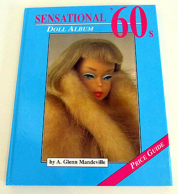 Sensational 60's Doll Album By A. Glenn Mandeville 1996 - Hardcover