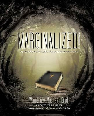 Marginalized! by Woodrow Michael Kroll (English) Paperback Book Free Shipping!