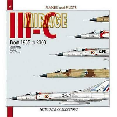 The Mirage III: Mirage 5, 50 and Derivatives: From 1955 - 2000 by Andre Jouineau