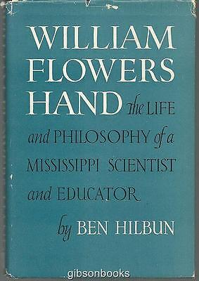 William Flowers Hand Life and Philosophy of a Mississippi Scientist and Educator