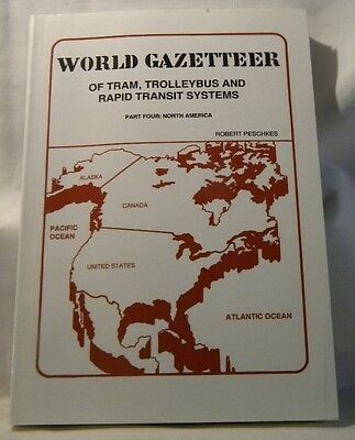 World Gazetteer of Tram, Trolleybus and Rapid Transit Systems Part 4 N. America