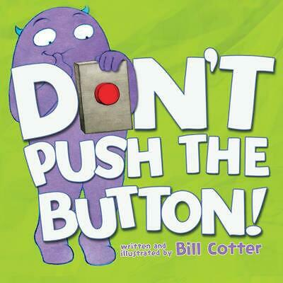 Don't Push the Button! by Bill Cotter Board Books Book