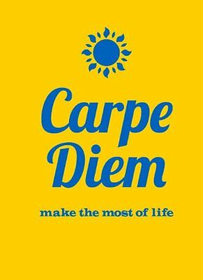 Carpe Diem Make the Most of Life Summersdale Summersdale Publishers 160 pages