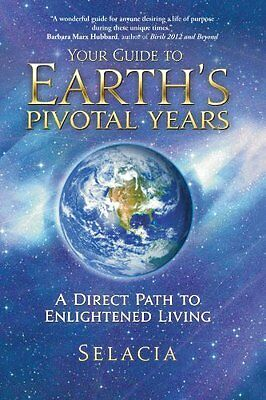 Your Guide To Earth's Pivotal Years A Direct Path To Enlightened Living Anglais