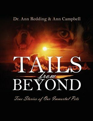 Tails from Beyond True Stories of Our Immortal Pets Ann Redding Ann Campbell