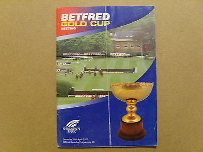 2007 SANDOWN OFFICIAL RACE CARD - 28th APRIL 2007 - BETFRED GOLD CUP, HOT WELD