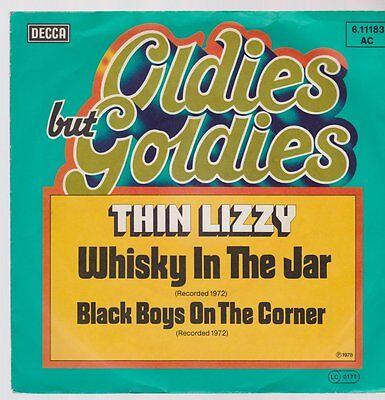 """7"""" Thin Lizzy Whisky In The Jar / Black Boys On The Corner (Oldie) DECCA"""