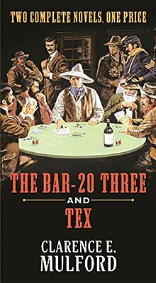 The Bar-20 Three and Tex Clarence E Mulford Forge Reissue Anglais 576 pages Book
